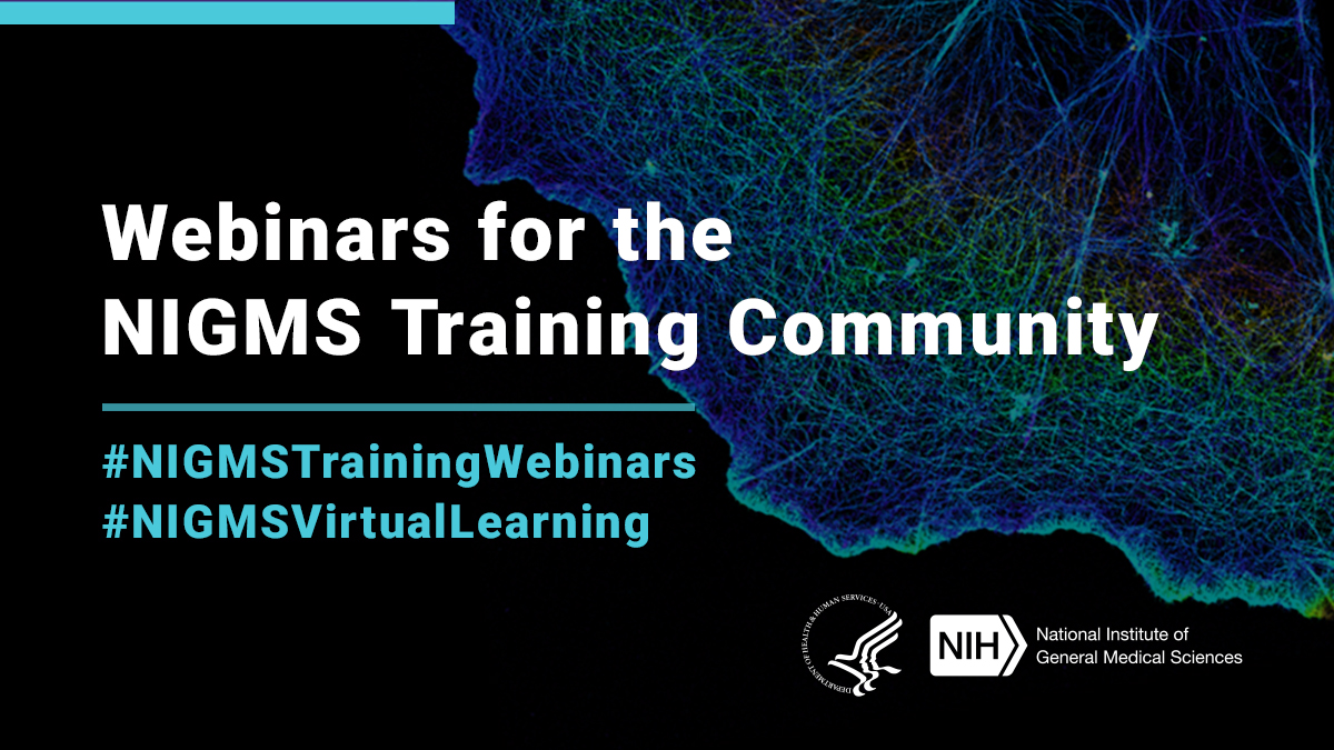Webinars for the NIGMS Training Community. Hashtag NIGMSTrainingWebinars Hashtag NIGMSVirtualLearning