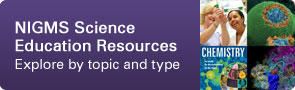 NIGMS Science Education Resources