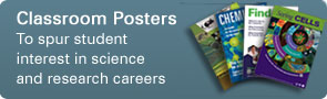 Classroom Posters: To spur student interest in science and research careers