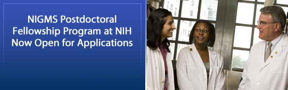 NIGMS Postdoctoral Fellowship Program at NIH Open for Applications