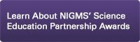 Learn about NIGMS's Science Education Partnership Awards